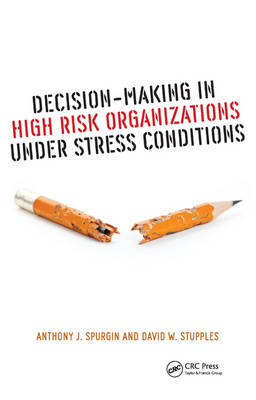 Decision-Making in High Risk Organizations Under Stress Conditions (Hardback)