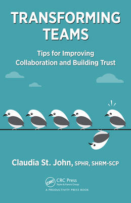 Transforming Teams: Tips for Improving Collaboration and Building Trust (Hardback)