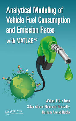Analytical Modeling of Vehicle Fuel Consumption and Emission Rates: With MATLAB (Hardback)