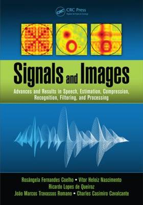 Signals and Images: Advances and Results in Speech, Estimation, Compression, Recognition, Filtering, and Processing (Hardback)