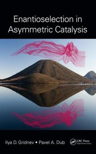 Enantioselection in Asymmetric Catalysis (Hardback)