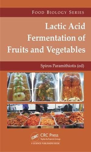 Lactic Acid Fermentation of Fruits and Vegetables - Food Biology Series (Hardback)