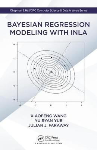 Bayesian Regression Modeling with INLA - Chapman & Hall/CRC Computer Science & Data Analysis (Hardback)