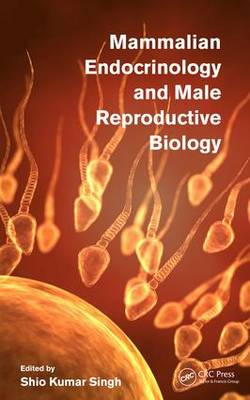 Mammalian Endocrinology and Male Reproductive Biology (Hardback)