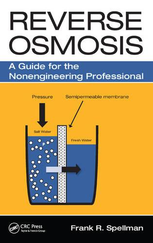 Reverse Osmosis: A Guide for the Nonengineering Professional (Hardback)
