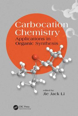 Carbocation Chemistry: Applications in Organic Synthesis - New Directions in Organic & Biological Chemistry (Hardback)