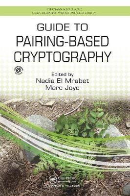 Guide to Pairing-Based Cryptography - Chapman & Hall/CRC Cryptography and Network Security Series (Hardback)