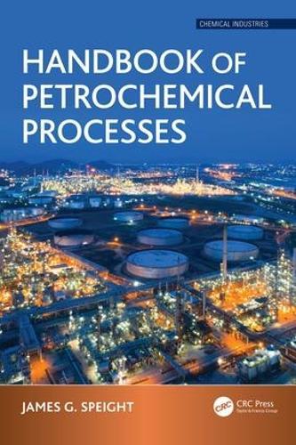 Handbook of Petrochemical Processes - Chemical Industries (Hardback)