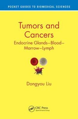 Tumors and Cancers: Endocrine Glands - Blood - Marrow - Lymph - Pocket Guides to Biomedical Sciences (Paperback)