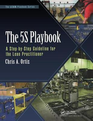The 5S Playbook: A Step-by-Step Guideline for the Lean Practitioner - The LEAN Playbook Series (Paperback)