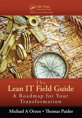 The Lean IT Field Guide: A Roadmap for Your Transformation (Paperback)