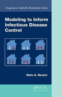 Modeling to Inform Infectious Disease Control - Chapman & Hall/CRC Biostatistics Series (Hardback)