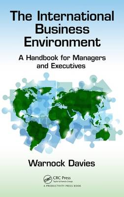 The International Business Environment: A Handbook for Managers and Executives (Hardback)