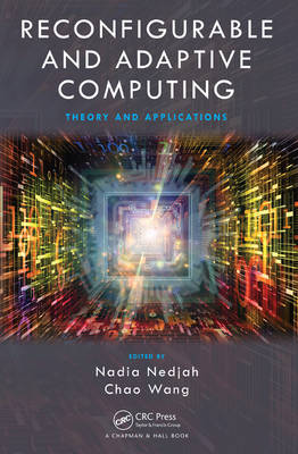 Reconfigurable and Adaptive Computing: Theory and Applications (Hardback)