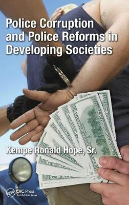 Police Corruption and Police Reforms in Developing Societies (Hardback)