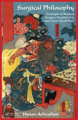 Surgical Philosophy: Concepts of Modern Surgery Paralleled to Sun Tzu's 'Art of War' (Paperback)