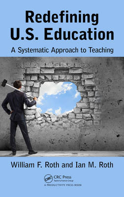 Redefining U.S. Education: A Systematic Approach to Teaching (Hardback)