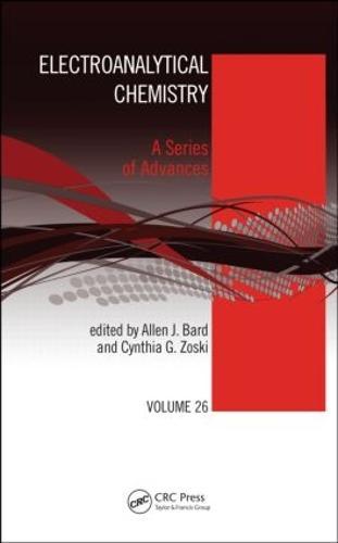 Electroanalytical Chemistry: A Series of Advances: Volume 26 - Electroanalytical Chemistry: A Series of Advances (Hardback)