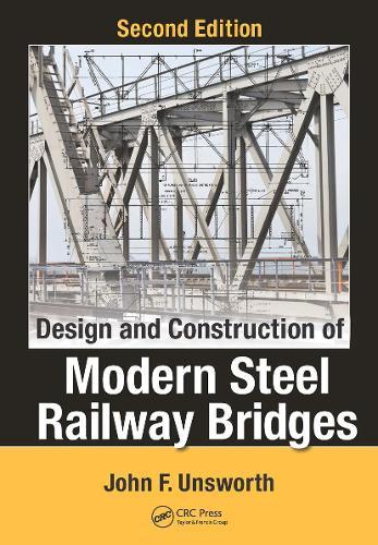 Design and Construction of Modern Steel Railway Bridges, Second Edition (Hardback)