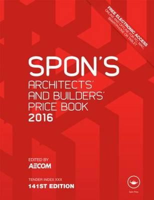 Spon's Architect's and Builders' Price Book 2016 - Spon's Price Books (Hardback)
