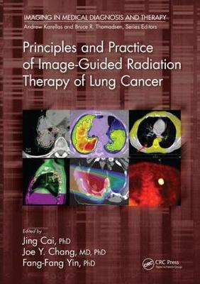 Principles and Practice of Image-Guided Radiation Therapy of Lung Cancer - Imaging in Medical Diagnosis and Therapy (Hardback)