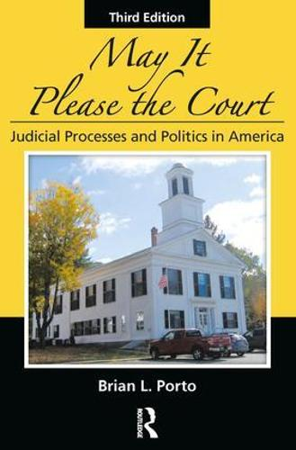 May It Please the Court: Judicial Processes and Politics In America (Paperback)