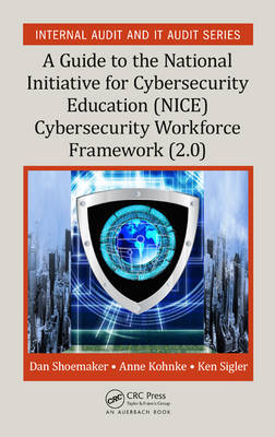 A Guide to the National Initiative for Cybersecurity Education (NICE) Cybersecurity Workforce Framework (2.0) - Internal Audit and IT Audit (Hardback)