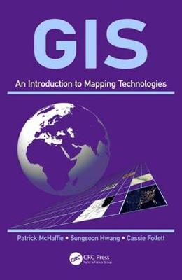 GIS: An Introduction to Mapping Technologies (Hardback)