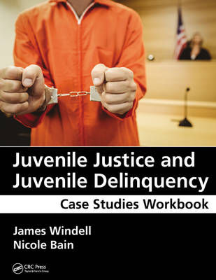 Juvenile Justice and Juvenile Delinquency: Case Studies Workbook (Paperback)
