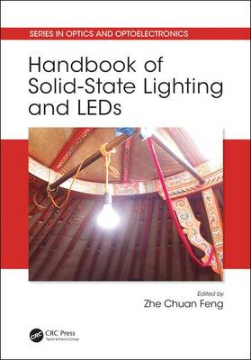 Handbook of Solid-State Lighting and LEDs - Series in Optics and Optoelectronics (Hardback)