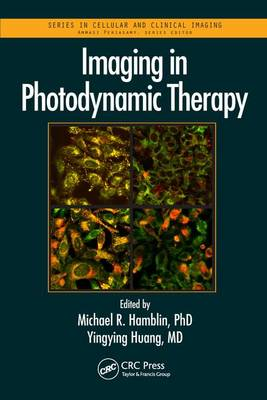 Imaging in Photodynamic Therapy - Series in Cellular and Clinical Imaging (Hardback)