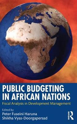 Public Budgeting in African Nations: Fiscal Analysis in Development Management (Hardback)