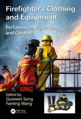 Firefighters' Clothing and Equipment: Performance, Protection, and Comfort (Hardback)