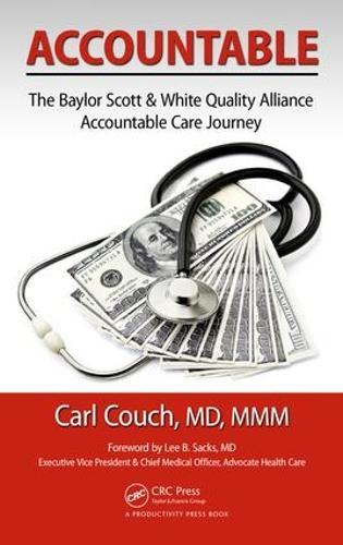 Accountable: The Baylor Scott & White Quality Alliance Accountable Care Journey (Hardback)