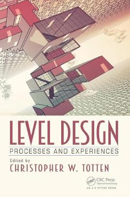 Level Design: Processes and Experiences (Paperback)