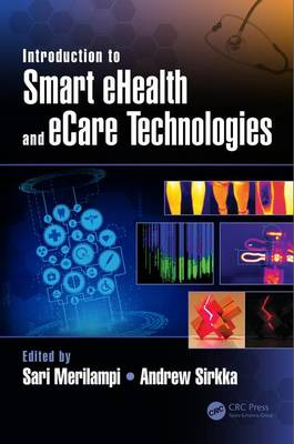 Introduction to Smart eHealth and eCare Technologies - Devices, Circuits, and Systems (Hardback)