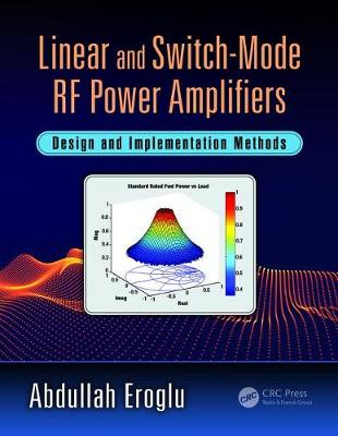 Linear and Switch-Mode RF Power Amplifiers: Design and Implementation Methods (Hardback)