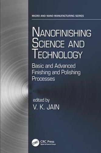 Nanofinishing Science and Technology: Basic and Advanced Finishing and Polishing Processes - Micro and Nanomanufacturing Series (Hardback)