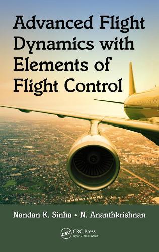 Advanced Flight Dynamics with Elements of Flight Control (Hardback)