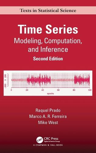 Time Series: Modeling, Computation, and Inference, Second Edition - Chapman & Hall/CRC Texts in Statistical Science (Hardback)