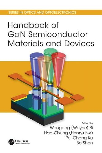 Handbook of GaN Semiconductor Materials and Devices - Series in Optics and Optoelectronics (Hardback)