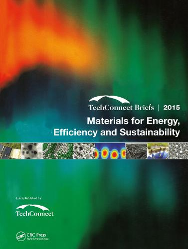 Materials for Energy, Efficiency and Sustainability: TechConnect Briefs 2015 (Paperback)