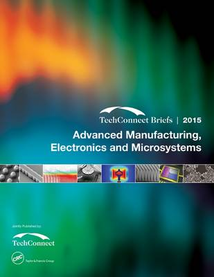 Advanced Manufacturing, Electronics and Microsystems: TechConnect Briefs 2015 (Paperback)