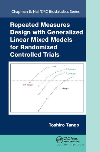 Repeated Measures Design with Generalized Linear Mixed Models for Randomized Controlled Trials - Chapman & Hall/CRC Biostatistics Series (Hardback)