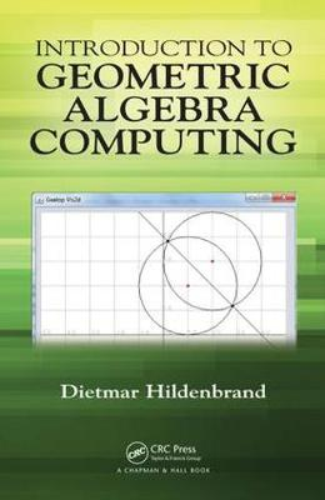 Introduction to Geometric Algebra Computing (Hardback)