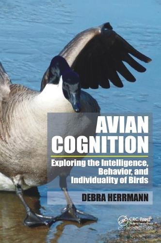 Avian Cognition: Exploring the Intelligence, Behavior, and Individuality of Birds (Hardback)