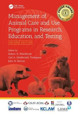 Management of Animal Care and Use Programs in Research, Education, and Testing, Second Edition (Hardback)