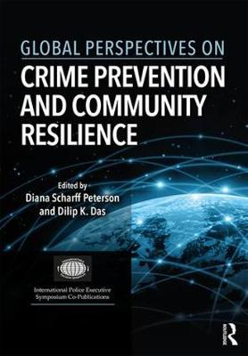 Global Perspectives on Crime Prevention and Community Resilience - International Police Executive Symposium Co-Publications (Hardback)