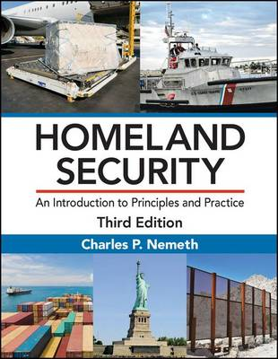 Homeland Security: An Introduction to Principles and Practice, Third Edition (Hardback)