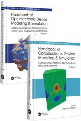 Handbook of Optoelectronic Device Modeling and Simulation (Two-Volume Set) - Series in Optics and Optoelectronics (Hardback)
